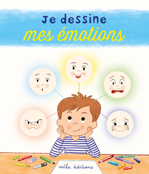 Je dessine mes émotions - 9782378790592 - Mila Éditions - couverture