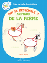 Mes carnets de création : Qui se ressemble ? - Animaux de la ferme