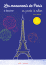 Les monuments de Paris à dessiner en points à relier - 9782840068693 - Mila Éditions - couverture