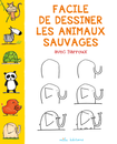 Facile de dessiner les animaux sauvages avec Barroux - 9782840068938 - Mila Éditions - couverture