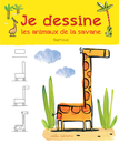 Je dessine les animaux de la savane avec Barroux - 9782840069515 - Mila Éditions - couverture