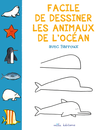 Facile de dessiner les animaux de l'océan avec Barroux - 9782840069614 - Mila Éditions - couverture