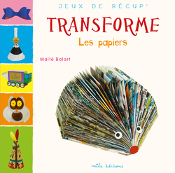Transforme les papiers - 9782840069812 - Mila Éditions - couverture