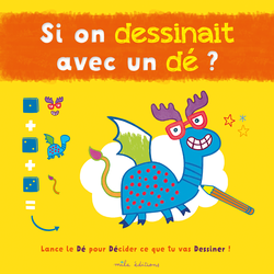 Si on dessinait avec un dé ? - 9782840069935 - Mila Éditions - couverture